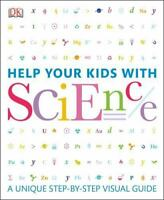 Help Your Kids with Science: A Unique Step-by-Step Visual Guide DK VeryGood