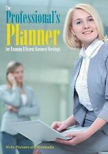 The Professional's Planner for Running Efficient Business Meetings by Write...
