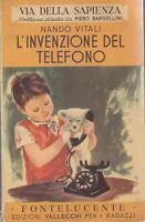L'INVENZIONE DEL TELEFONO di Nando Vitali 1954 Vallecchi Editore Fontelucente