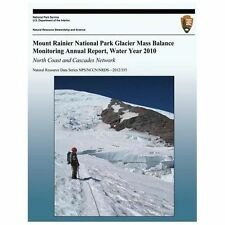 Mount Rainier National Park Glacier Mass Balance Monitoring Annual Report,...
