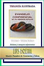 Evangelio confidencial de un obrador bipolar: Tomo Tercero (Evandelio confidenci