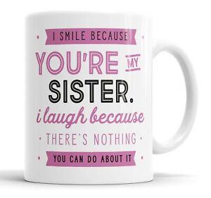 I Smile Because You're My Sister Mug Sarcasm Sarcastic Funny, Humour, Joke Mugs