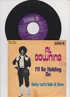 "I'll Be Holding On  - Al Downing - Single 7"" Vinyl"