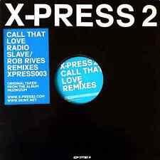 "X-PRESS 2 - Call That Love (Radio Slave/Rob Rives Remixes) (12"") (VG+/VG-)"