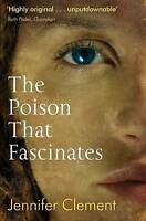 The Poison That Fascinates by Clement, Jennifer Paperback