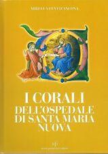 I corali dell'ospedale di Santa Maria Nuova, Mirella Levi D'Ancona, Lucca 2003