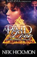 A Paid Love: Not Your Ordinary Love Story Paperback Nek Hickmon