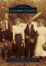 Columbia County (Arkansas) by Laura J. Cleveland, MLIS and Dana Thornton (2013)