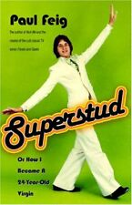 Superstud: Or How I Became a 24-Year-Old Virgin Feig, Paul Free Shipping