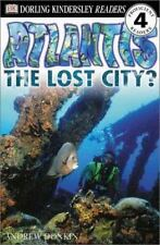 DK Readers: Atlantis, The Lost City (Level 4: Proficient Readers) Donkin, Andre