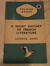 Pelican Book A114 A Short History of French by Literature Laurence Bisson 1943