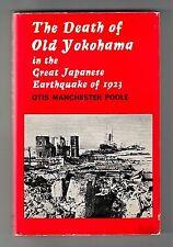 THE DEATH OF OLD YOKOHAMA (SIGNED by Otis Manchester Poole/1st British/holocaust