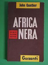 Africa Nera di John Gunther ed. Garzanti 1964
