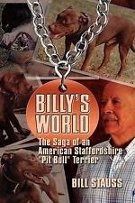 Billy's World, the Saga of an American Staffordshire Pit Bull Terrier: By Bil.