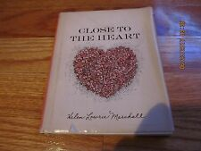 1967 CLOSE TO THE HEART- HELEN LOWRIE MARSHALL Doubleday GARDEN CITY NY HC/DJ