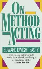On Method Acting: The Classic Actor's Guide to the Stanislavsky Technique as Pra