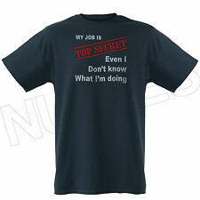 My Job is Top Secret Even I Don't Know Funny Mens Ladies Kid T-Shirts Vest S-XXL