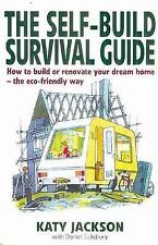 The Self-build Survival Guide - How to build or renovate your dream-ExLibrary