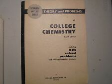 Theory and problems of College Chemistry includes 325 solved problems