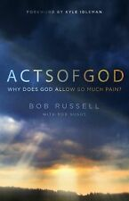 Acts of God: Why Does God Allow So Much Pain?, Bob Russell, Paperback, Used - LN