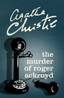 The Murder of Roger Ackroyd by Agatha Christie 9780007527526 | Brand New