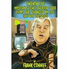 Twenty Five Mystery Science Theater 3000 Films That Ch - Paperback NEW Conniff,