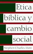 Etica Biblica Y Cambio Social Spanish Edition