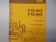 Fiat Allis F40 FD50 Crawler Tractor Final Drive Service Manual