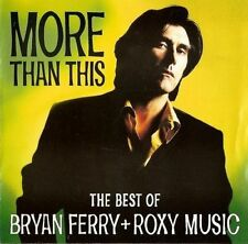 BRYAN FERRY + ROXY MUSIC - More Than This - The Best Of Bryan Ferry + Roxy Music