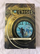 PSYCHOHISTORICAL CRISIS By Donald Kingsbury - Hardcover 2001 Book Club