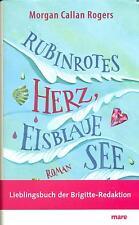 Rubinrotes Herz, eisblaue See von Morgan Callan Rogers (2010, Gebundene Ausgabe)