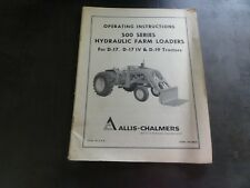 Allis-Chalmers 500 Series Hydraulic Farm Loaders Operating Instructions Manual