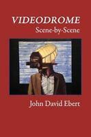 Videodrome Scene-by-scene, Paperback by Ebert, John David, Brand New, Free sh...