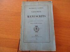 CATALOGUE DES MANUSCRITS RELATIFS A L' HISTOIRE DE METZ & LORRAINE 1856 MOSELLE