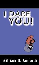 I Dare You! by Danforth, William H.
