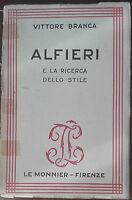 Alfieri e la ricerca dello stile - Vittore Branca - Le Monnier,1948 - A