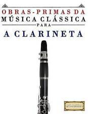 Obras-Primas da Música Clássica para a Clarineta: Peças fáceis de Bach, Beethove
