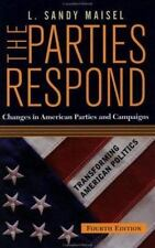 The Parties Respond: Changes in American Parties and Campaigns, 4th Edition (Tr