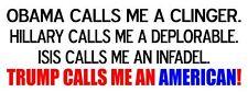 TRUMP CALLS ME AN AMERICAM  -  Bumper Sticker Decal