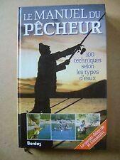 Le manuel du pêcheur 100 techniques selon les types d'eaux  /V20