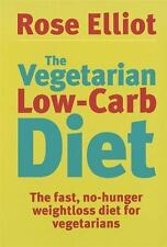 The Vegetarian Low-Carb Diet: The Fast, No-Hunger Weightloss Diet for Vegetarian