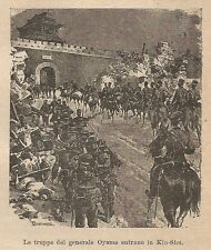 A9041 Truppe generale Oyama entrano in Kiu-Shu - Xilografia del 1906 - Engraving