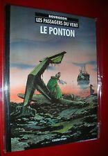 LES PASSAGERS DU VENT,T2:LE PONTON.Bourgeon.Casterman 1985. STRICTEMENT NEUF