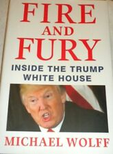 Fire and Fury : Inside the Trump White House by Michael Wolff (2018, Hardcover)