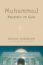 NEW Muhammad, Prophet of God by Daniel C. Peterson