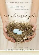 One Thousand Gifts: A Dare to Live Fully Right Where You Are by Ann Voskamp (Har
