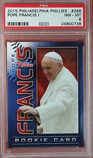 2015 PHILADELPHIA PHILLIES Pope Francis ROOKIE baseball card PSA 8 NM-MT...TOUGH