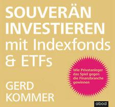 Souverän investieren mit Indexfonds und ETFs Gerd Kommer