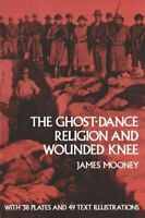 The Ghost-dance Religion and Wounded Knee (Native ... by Mooney, James Paperback