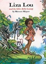 Liza Lou and the Yeller Belly Swamp by Mercer Mayer and M. Mayer (1997,...